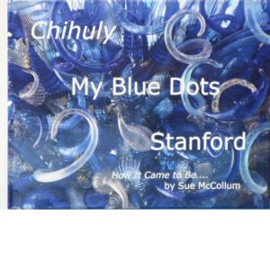 Chihuly Stanford: How it came to be